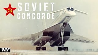 Why did the Soviet Concorde FAIL? Tupolev TU-144 Story