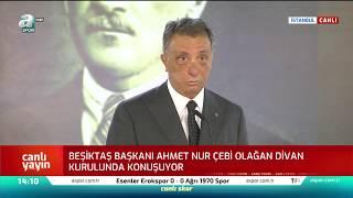 Beşiktaş Başkanı Ahmet Nur Çebi'den Divan Kurulunda Flaş Açıklamalar / A Spor