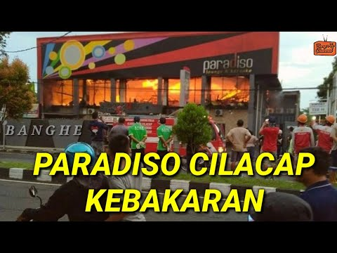 PARADISO CILACAP KEBAKARAN // BangHe CHANNEL
