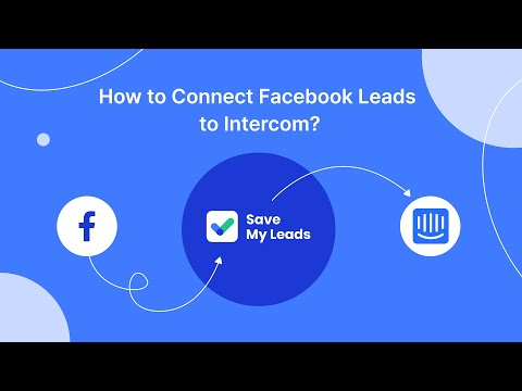 Download How To Connect Facebook Leads Ads to Intercom   Integrate, Sync Facebook Leads with Intercom
