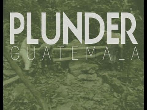 Plunder - Guatemala
