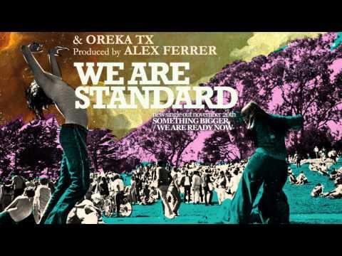 We Are Standard - Something Bigger (Alex Ferrer & Oreka Tx Delight) (Audio)