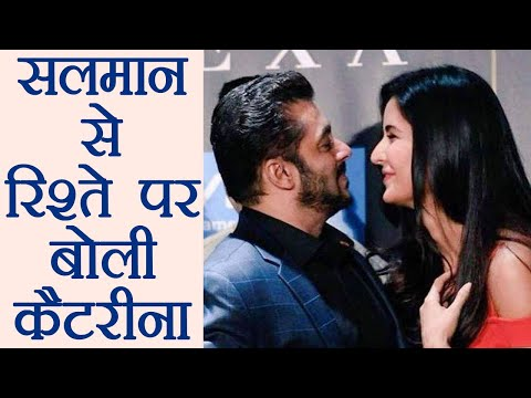 Katrina Kaif OPENS UP on RELATIONSHIP with Salman Khan | FilmiBeat