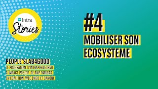 IntraStories, Episode 4 : Mobiliser son écosystème