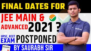 🔥 Final Dates for JEE Main and Advanced 2021 ? - UPSC , KCET Exam Postponed - Rankers JEE