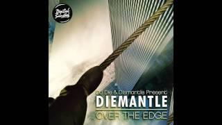 DJ Die & Dismantle Present Diemantle - Over The Edge