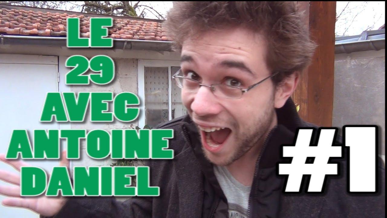 LE 29 AVEC ANTOINE DANIEL #1