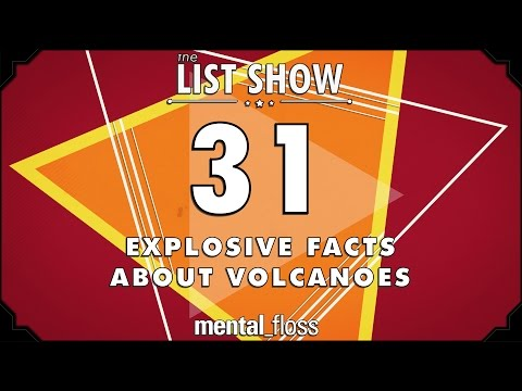 31 Explosive Facts about Volcanoes  - mental_floss List Show Ep. 508