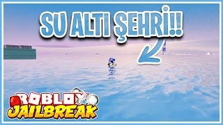 HOW to GET to the UNDERWATER CITY of 😱 JAİLBREAK?!? 😱/Roblox Jailbreak/Roblox Turkish