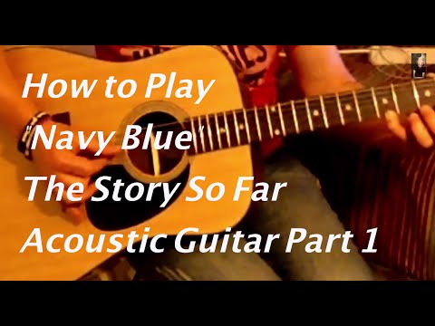 """Navy Blue"" The Story So Far - Acoustic Guitar Tutorial/Part One"