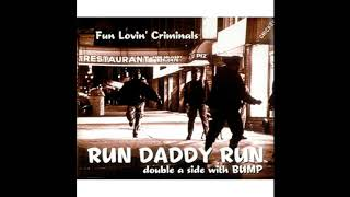 Fun Lovin Criminals.Run Daddy Run...From album Loco 2001.