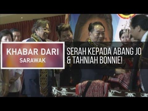 Khabar Dari Sarawak: Serah kepada Abang Jo & tahniah Bonnie!