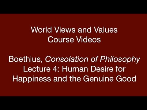 World Views and Values: Boethius, Consolation of Philosophy (lecture 4)