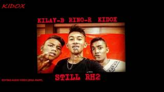 Kilay B X Kidox X Rino R-STILL RH2 (OFFICIAL AUDIO VIDEO)
