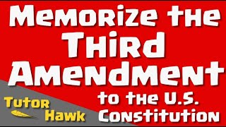 Memorize the U.S. Constitution: Third Amendment