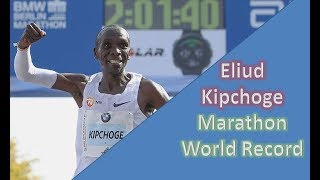 ELIUD KIPCHOGE || MAKING A WORLD RECORD || THE MEN'S MARATHON