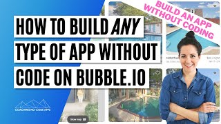 In-Depth Bubble.io Tutorial: How to Build ANY Type of App Without Code on Bubble
