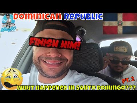 Dominican Republic 2017   Whut Happened In Santo Domingo???   Part 2