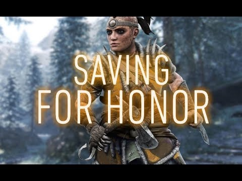 How Could We Save For Honor, But Should We..?