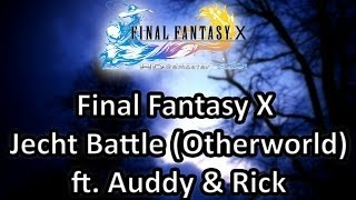 Final Fantasy X Jecht Battle (Otherworld) ft. Auddy07Drums & Rick [Band Collaboration]