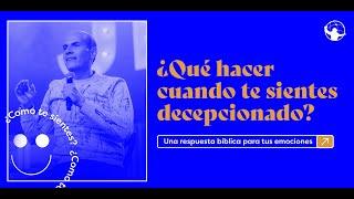 ¿Qué hacer cuando te sientes decepcionado?  l ¿Cómo te sientes? l Pastor Ricky Marroquín