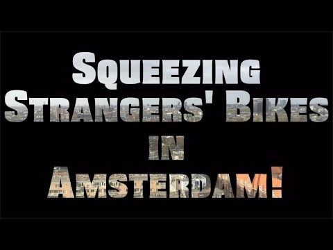 Squeezing Strangers Bikes in Amsterdam!