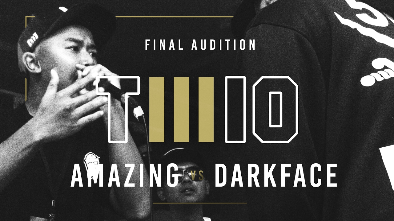 TWIO3  #15 AMAZING vs DARKFACE (FINAL AUDITION)  RAP IS NOW