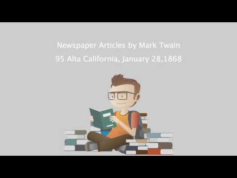 Newspaper Articles by Mark Twain - 95 Alta California, January 28,1868.mp4