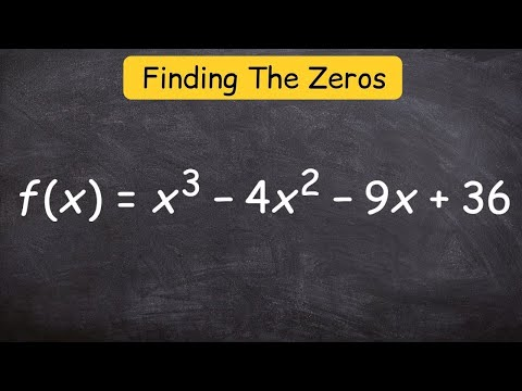 How to find the zeros of the function - Polynomial, f(x) = x^3 - 4x^2 - 9x + 36