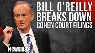 Bill O'Reilly Breaks Down the Cohen Court Filings