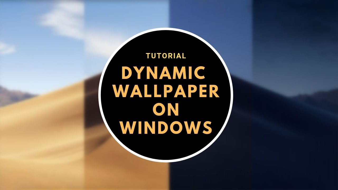 Get Dynamic Wallpaper On Windows 10 Like macOS Mojave