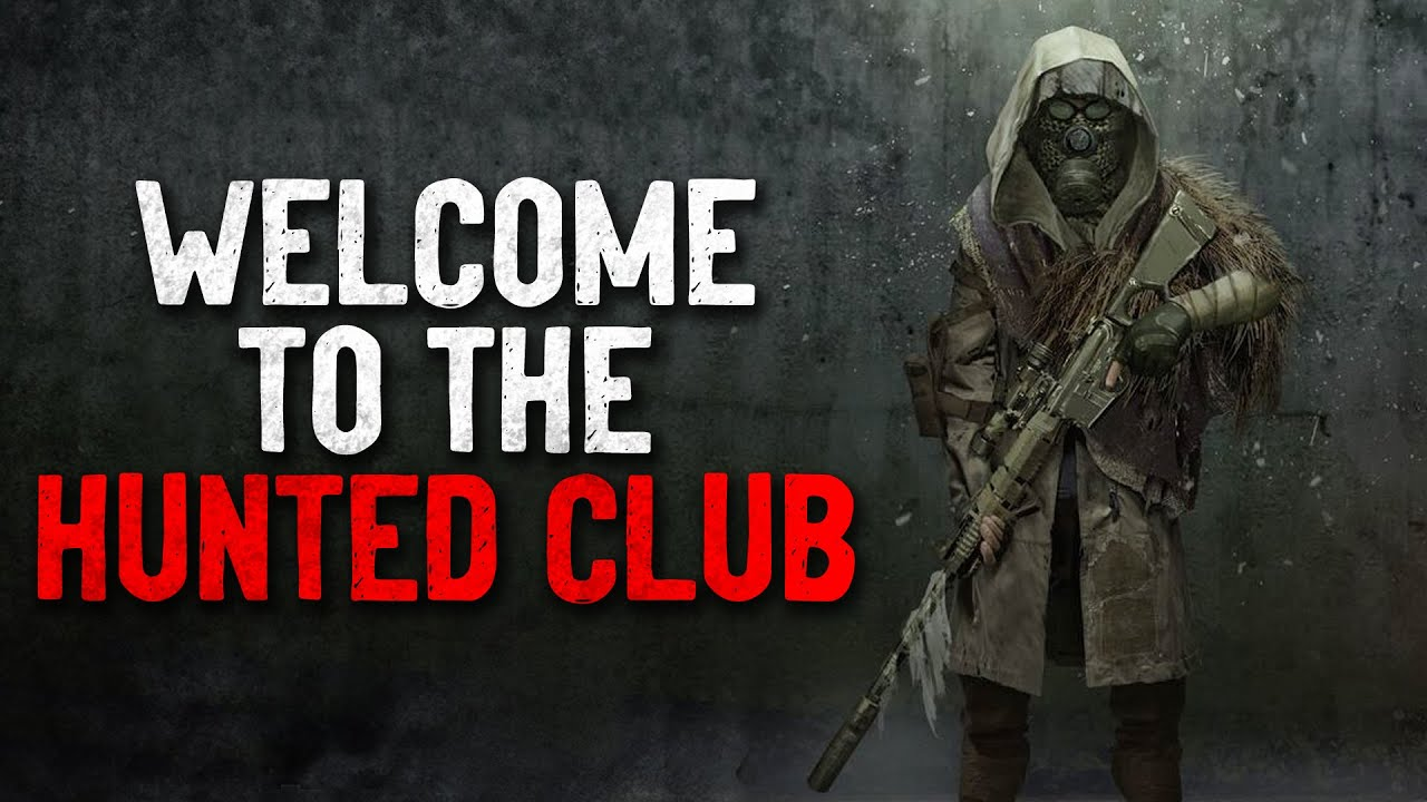 """""""Welcome to the Hunted Club"""" Creepypasta"""