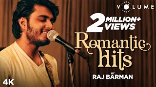Romantic Hits By Raj Barman | Bollywood Cover Songs | Mashup 2019 | Atif Aslam Songs