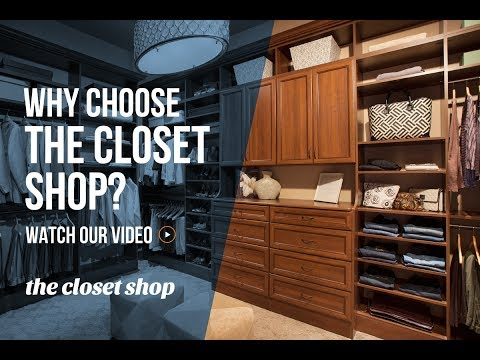 Why Should You Choose The Closet Shop?