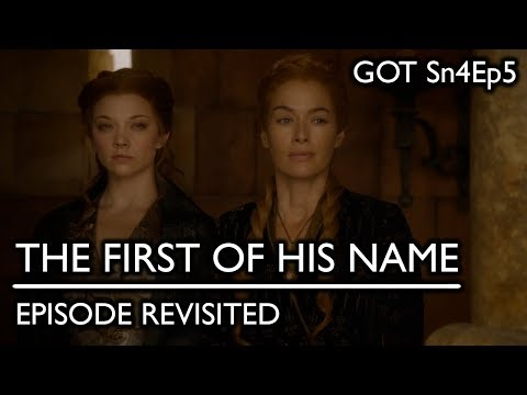 Game of Thrones | The First Of His Name | Episode Revisited (Sn4Ep5)