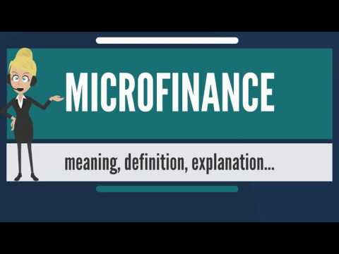 What is MICROFINANCE? What does MICROFINANCE mean? MICROFINANCE meaning, definition & explanation
