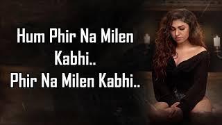 Phir Na Milen Kabhi Lyrics   Tulsi Kumar   T-Series Acoustics   Love Song 2020  