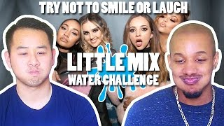 TRY NOT TO SMILE OR LAUGH WITH LITTLE MIX WATER CHALLENGE FEATURING JON CHAU