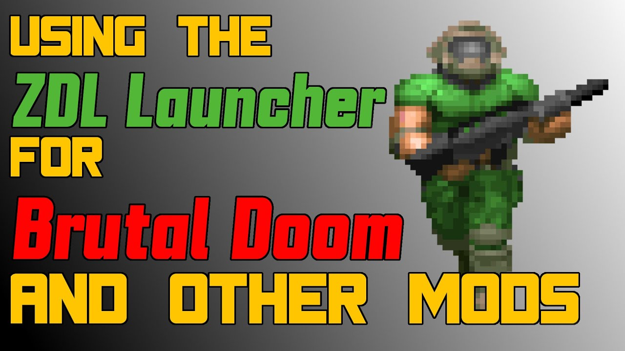 How to Use the ZDL Launcher for Brutal Doom and Other Mods