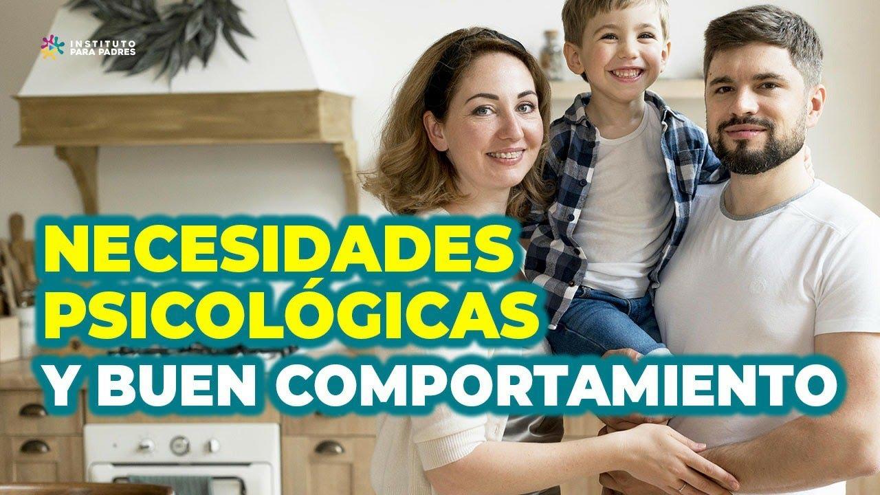 Satisfacción de NECESIDADES PSICOLÓGICAS en tu niño para obtener BUENAS CONDUCTAS