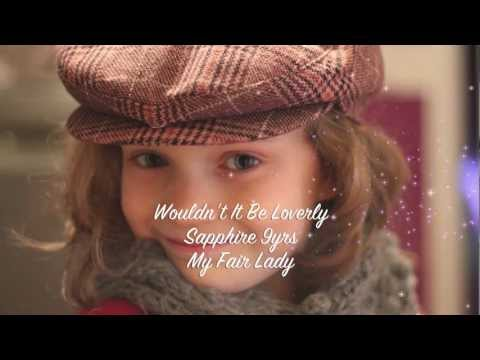 "Sapphire 9yrs Singing - ""Wouldn't It Be Loverly"" ""Julie Andrews"" ""Audrey Hepburn"" ""My Fair Lady"""