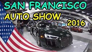 Жизнь в США. San Francisco Auto Show 2016. Международный автосалон Сан-Франциско 2016.