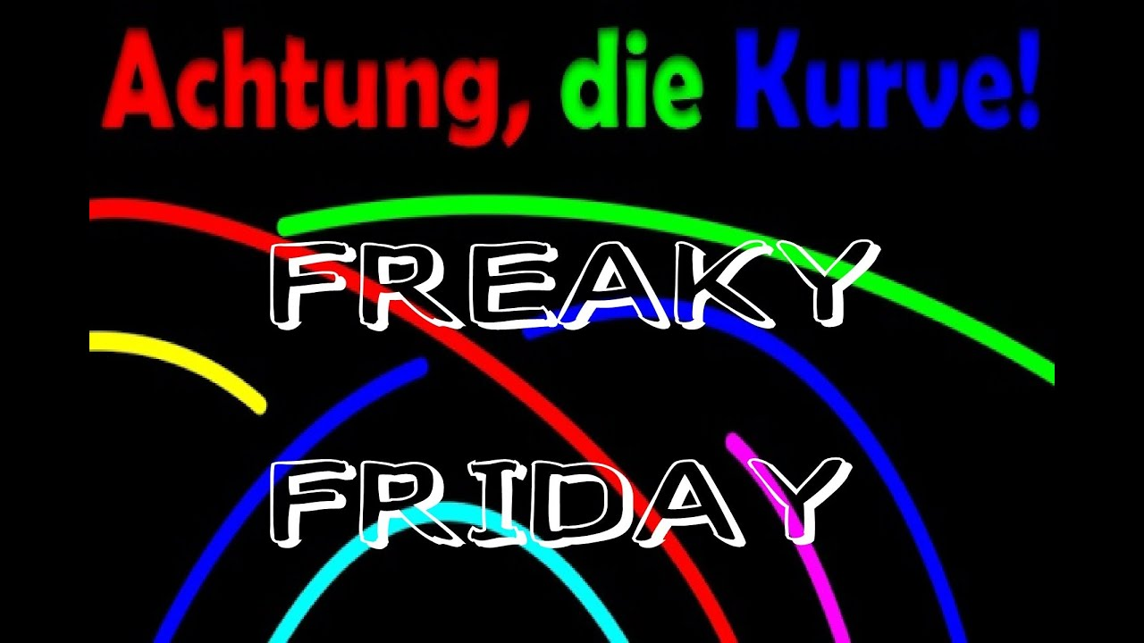 achtung die kurve freaky friday 1 youtube. Black Bedroom Furniture Sets. Home Design Ideas