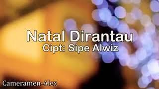 """Download Mp3 Lagu Ambom """"natal Dirantau""""  Cipt. Sipe Alwiz"""