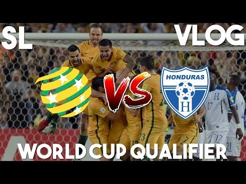 AUSTRALIA VS HONDURAS VLOG   WE'RE GOING TO RUSSIA!