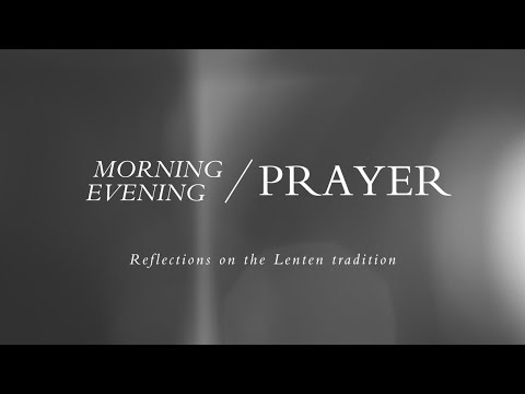 Morning and Evening Prayer | Lent
