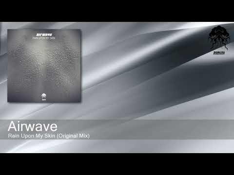 Airwave - Rain Upon My Skin (Original Mix) [Bonzai Progressive]
