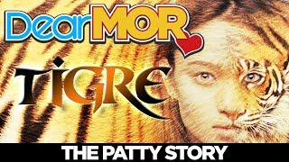"Dear MOR: ""Tigre"" The Patty Story 01-21-18"