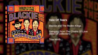 Watch Blackie  The Rodeo Kings Vale Of Tears video