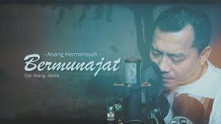 Bermunajat - Anang Hermansyah (Official Music Video)